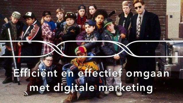 Efficiënt en effectief omgaan met digitale marketing