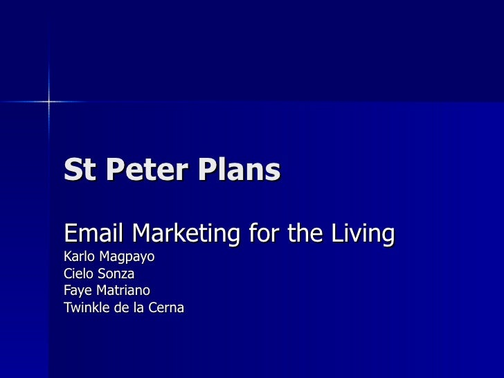 St Peter Plans  Email Marketing for the Living Karlo Magpayo Cielo Sonza Faye Matriano Twinkle de la Cerna