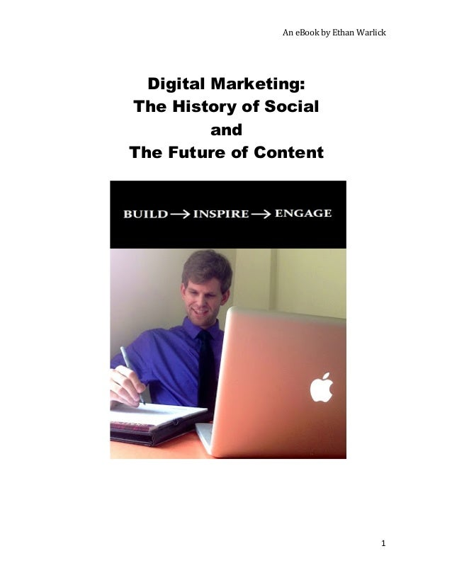 An  eBook  by  Ethan  Warlick            1      Digital Marketing: The History of Social and Th...