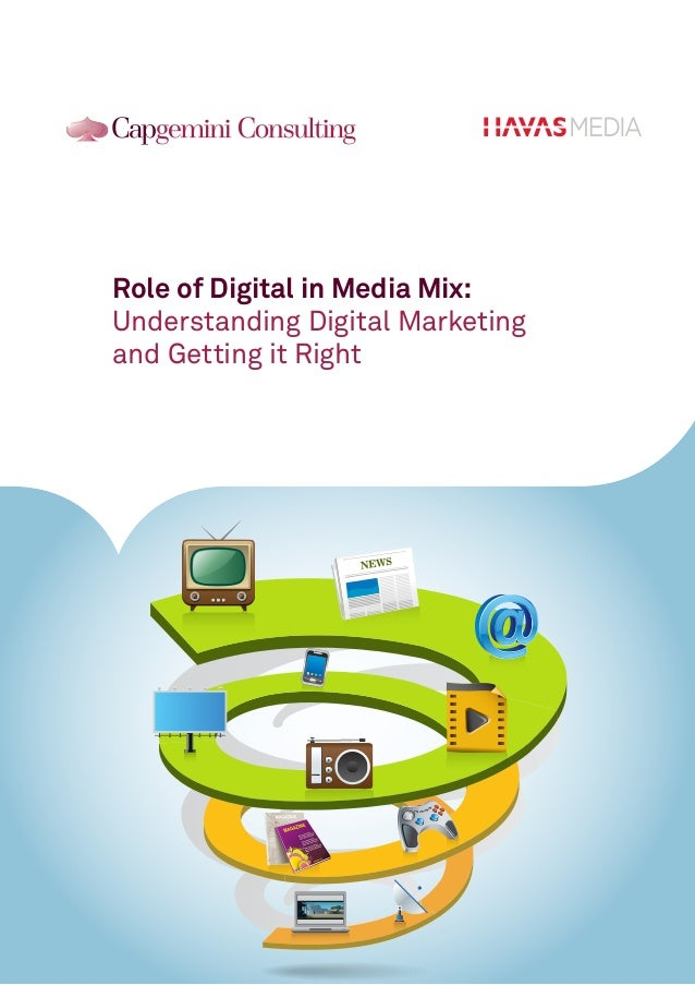 Role of Digital in Media Mix: Understanding Digital Marketing and Getting it Right