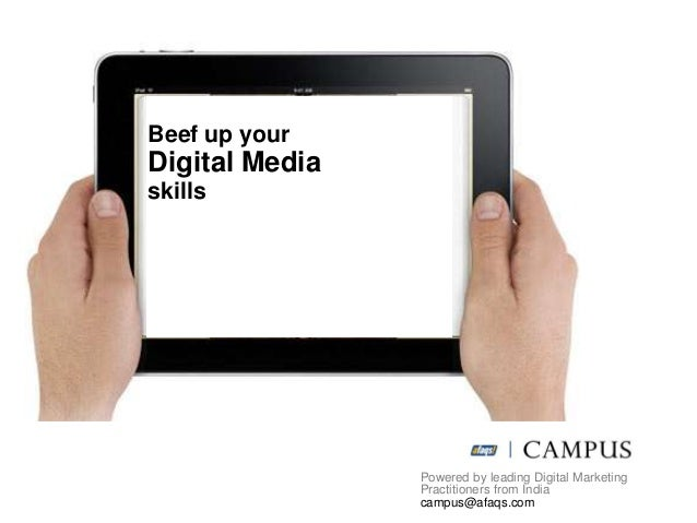 Beef up yourDigital Mediaskills                Powered by leading Digital Marketing                Practitioners from Indi...