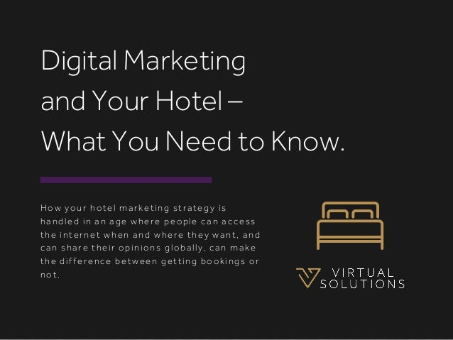 How your hotel marketing strategy is handled in an age where people can access the internet when and where they want, and ...