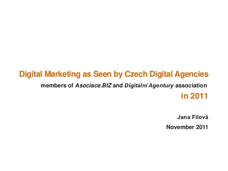 Digital Marketing as Seen by Czech Digital Agencies     members of Asociace.BIZ and Digitální Agentury association        ...