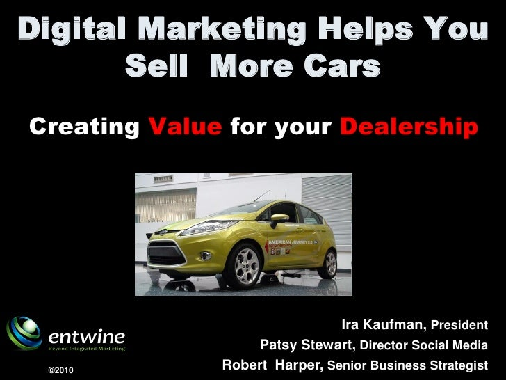 Digital Marketing Helps You        Sell More Cars Creating Value for your Dealership                                    Ir...