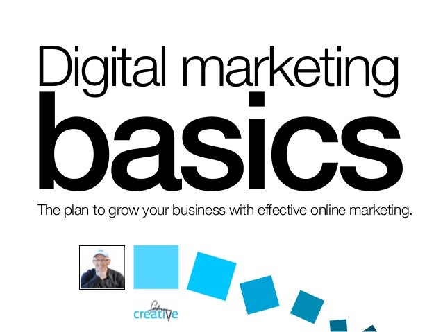 basicsThe plan to grow your business with effective online marketing. Digital marketing