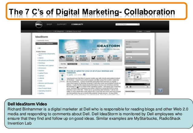 The 7 C's of Digital Marketing- Collaboration Dell IdeaStorm Video Richard Binhammer is a digital marketer at Dell who is ...