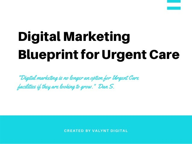 Digital marketing blueprint for urgent care digital marketing blueprint for urgent care digital marketing is no longer an option for urgent malvernweather Gallery