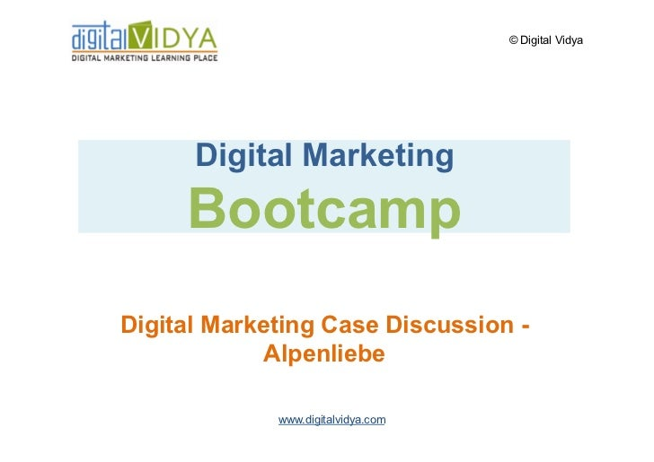 © Digital Vidya           Digital Marketing      Bootcamp Digital Marketing Case Discussion -             Alpenliebe      ...
