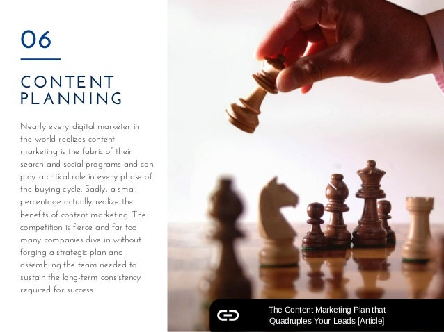 CONTENT PLANNING 06 Nearly every digital marketer in the world realizes content marketing is the fabric of their search an...
