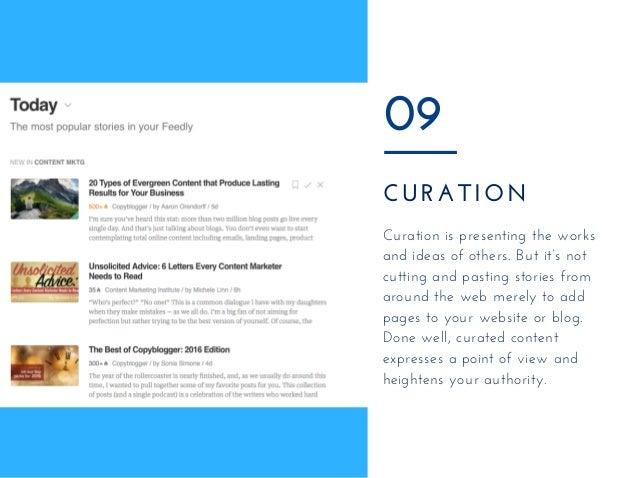 CURATION 09 Curationispresentingtheworks andideasofothers.Butit'snot cuttingandpastingstoriesfrom aroundthe...
