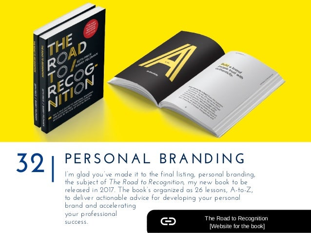 32 PERSONAL BRANDING I'm glad you've made it to the final listing, personal branding, the subject of The Road to Recogniti...
