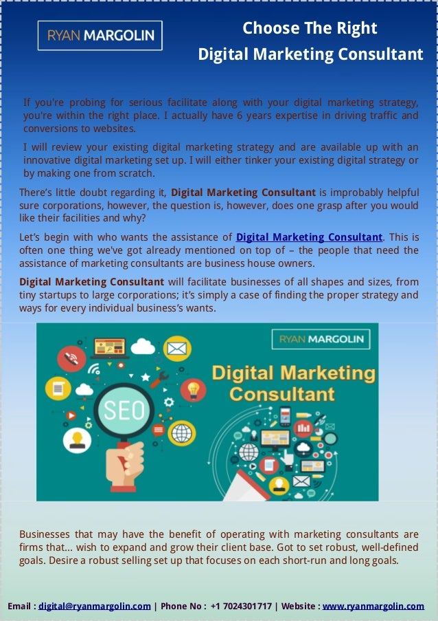 Choose The Right Digital Marketing Consultant If you're probing for serious facilitate along with your digital marketing s...