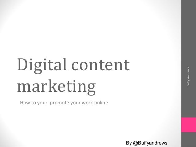 Digital content marketing How to your promote your work online BuffyAndrews By @Buffyandrews