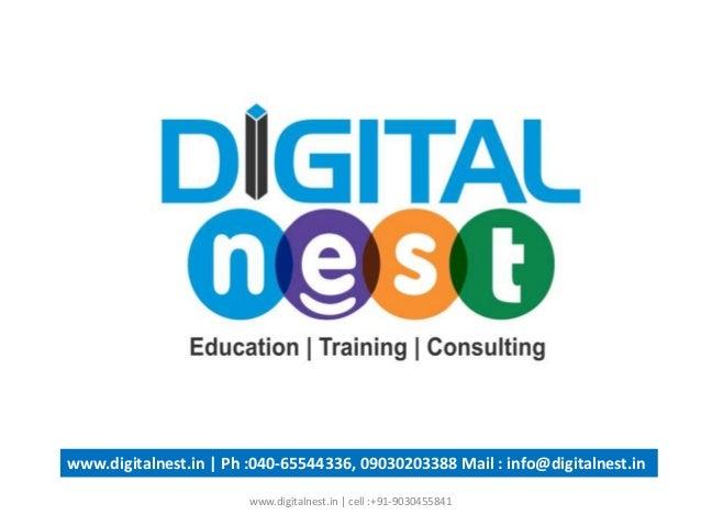 www.digitalnest.in   Ph :040-65544336, 09030203388 Mail : info@digitalnest.in www.digitalnest.in   cell :+91-9030455841