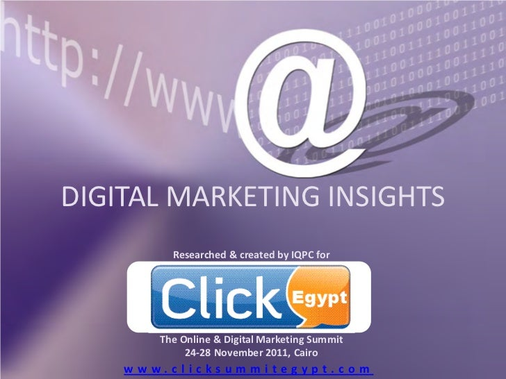 DIGITAL MARKETING INSIGHTS         Researched & created by IQPC for       The Online & Digital Marketing Summit           ...
