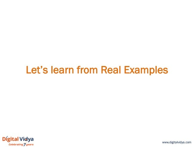 www.digitalvidya.com Let's learn from Real Examples