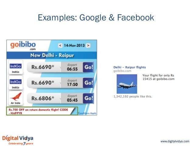 www.digitalvidya.com Examples: Google & Facebook