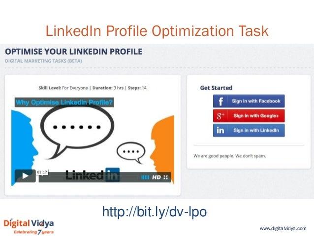 www.digitalvidya.com LinkedIn Profile Optimization Task http://bit.ly/dv-lpo