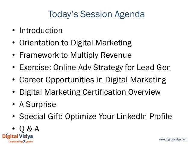 www.digitalvidya.com Today's Session Agenda • Introduction • Orientation to Digital Marketing • Framework to Multiply Reve...