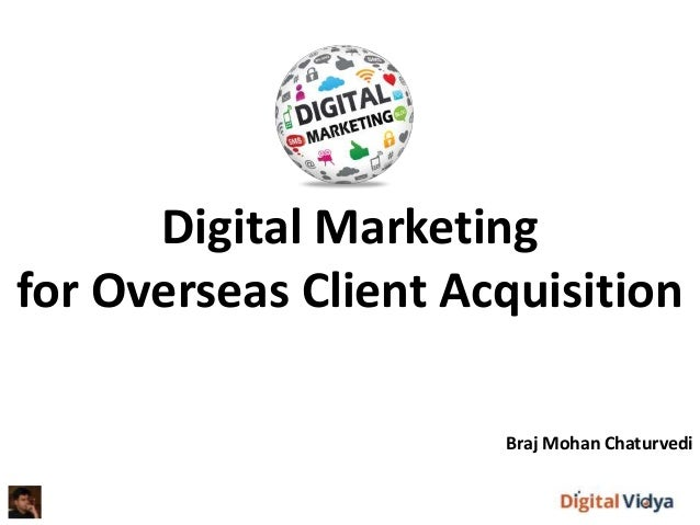 Digital Marketing for Overseas Client Acquisition Braj Mohan Chaturvedi