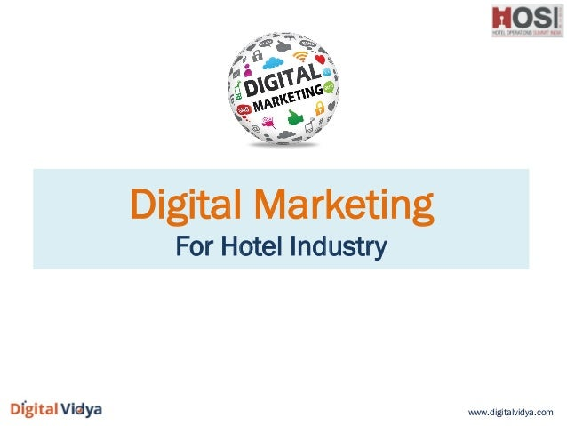 www.digitalvidya.com Digital Marketing For Hotel Industry