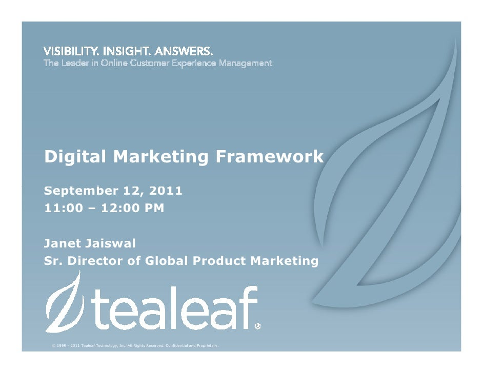 Digital Marketing FrameworkSeptember 12, 201111:00 – 12:00 PMJanet JaiswalSr. Director of Global Product Marketing © 1999 ...