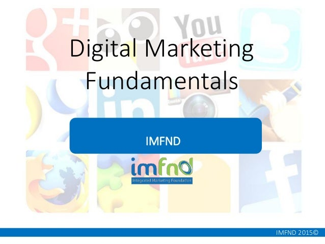 IMFND 2015© Digital Marketing Fundamentals IMFND