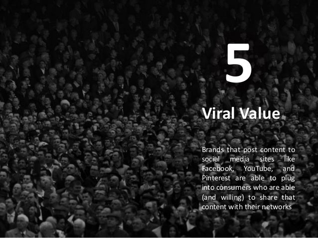 IMFND 2015© Viral Value Brands that post content to social media sites like Facebook, YouTube, and Pinterest are able to p...