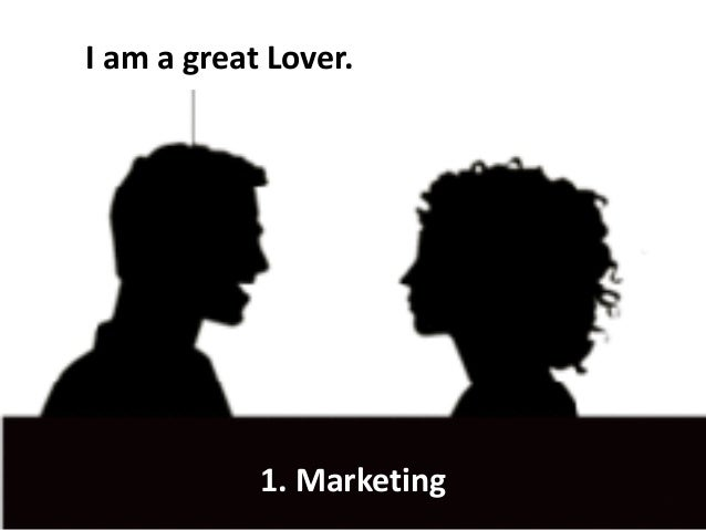 I am a great Lover. 1. Marketing