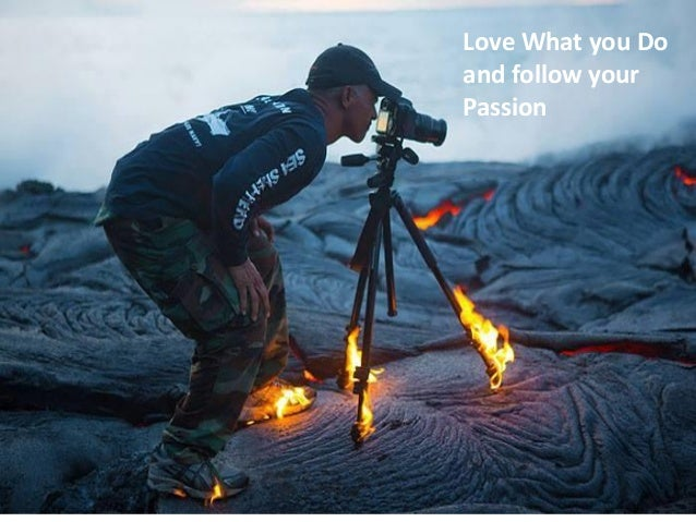 Love What you Do and follow your Passion