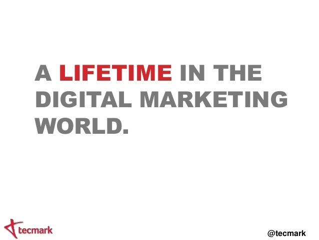 Digital marketing in 2015 by @tecmark (Power 50 Summit 2014) Slide 3