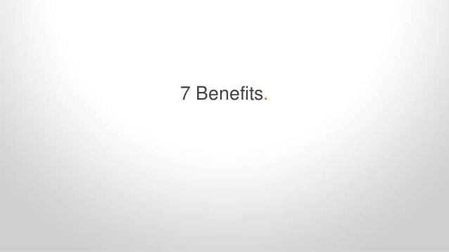 7 Benefits.