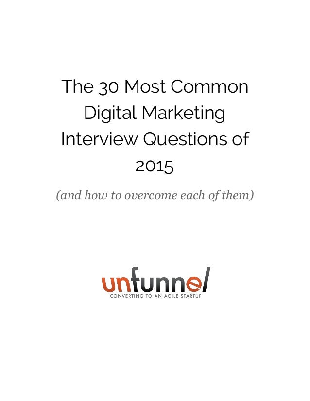The 30 Most Common Digital Marketing Interview Questions of 2015 (and how to overcome each of them)