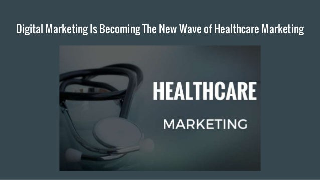 Digital Marketing Is Becoming The New Wave of Healthcare Marketing