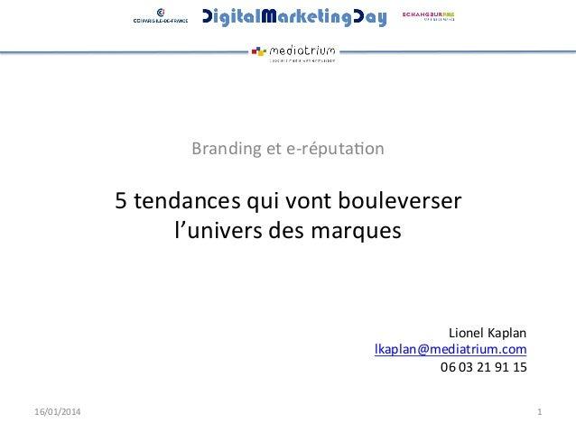 Branding  et  e-‐réputa9on    5  tendances  qui  vont  bouleverser     l'univers  des  marques   ...