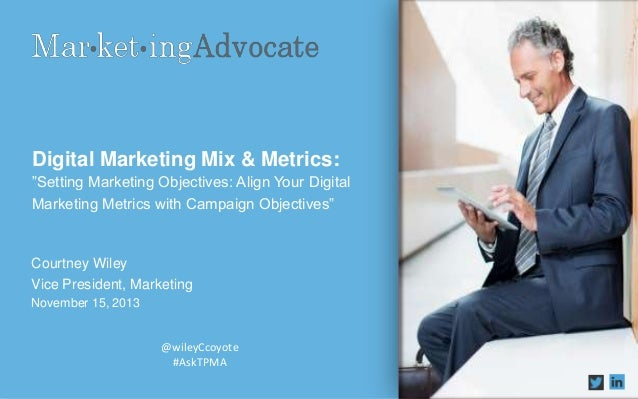 Digital Marketing Mix & Metrics: ‖Setting Marketing Objectives: Align Your Digital Marketing Metrics with Campaign Objecti...