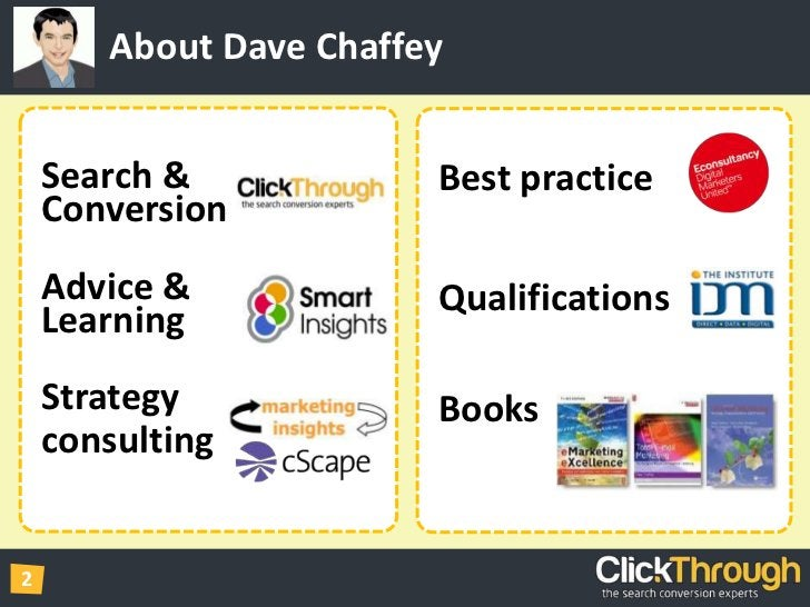 About Dave Chaffey<br />Search &Conversion<br />Advice &Learning<br />Strategy<br />consulting<br />Best practice<br />Qua...