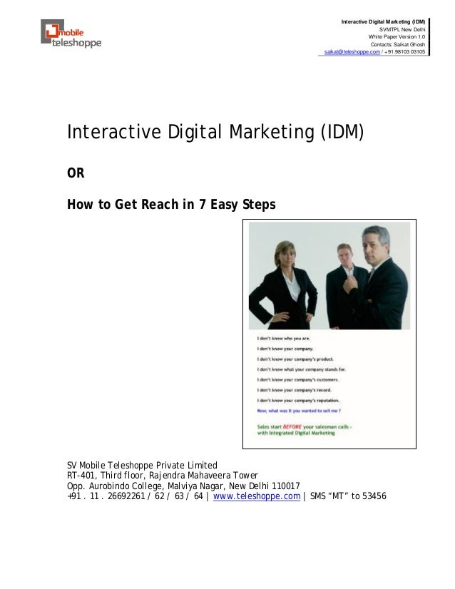 Interactive Digital Marketing (IDM) SVMTPL New Delhi White Paper Version 1.0 Contacts: Saikat Ghosh saikat@teleshoppe.com ...