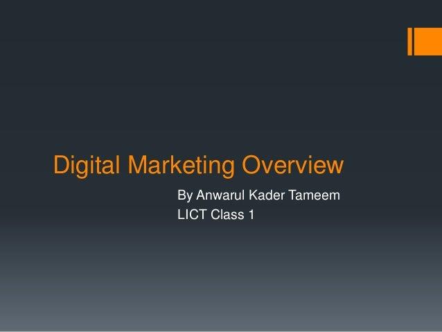 Digital Marketing Overview By Anwarul Kader Tameem LICT Class 1