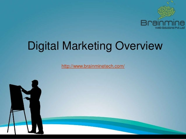 Digital Marketing Overview http://www.brainminetech.com/