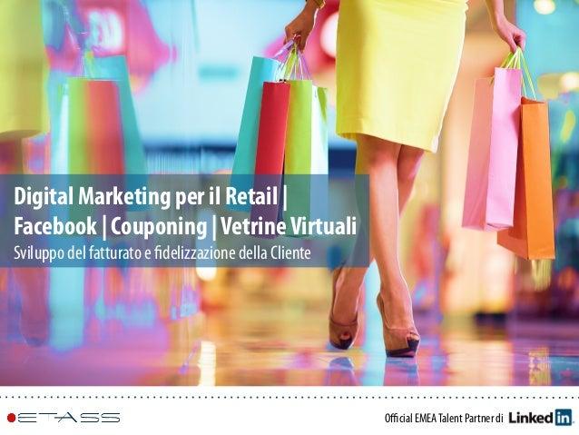 Official EMEATalent Partner di Digital Marketing per il Retail | Facebook | Couponing |VetrineVirtuali Sviluppo del fatturat...