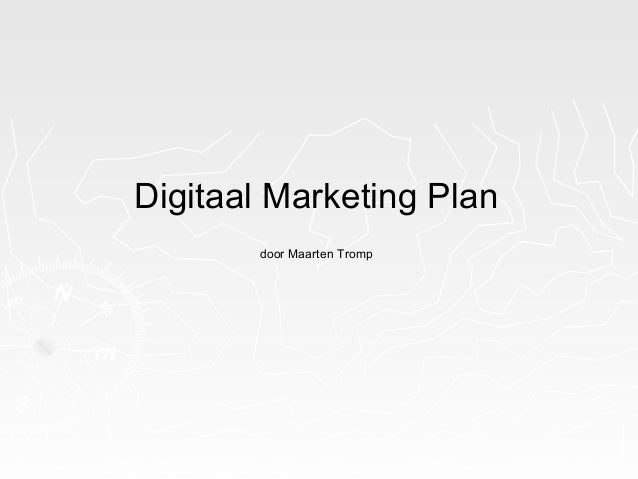 Digitaal Marketing Plan door Maarten Tromp