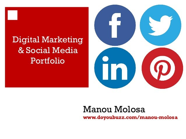 Digital Marketing & Social Media Portfolio  Manou Molosa  www.doyoubuzz.com/manou-molosa