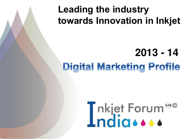 Leading the industry towards Innovation in Inkjet 2013 - 14