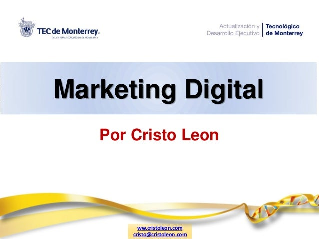 Marketing DigitalPor Cristo Leonww.cristoleon.comcristo@cristoleon.com