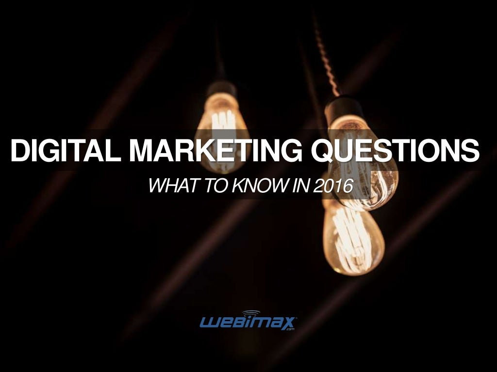 Digital Marketing Questions: What to Know in 2016