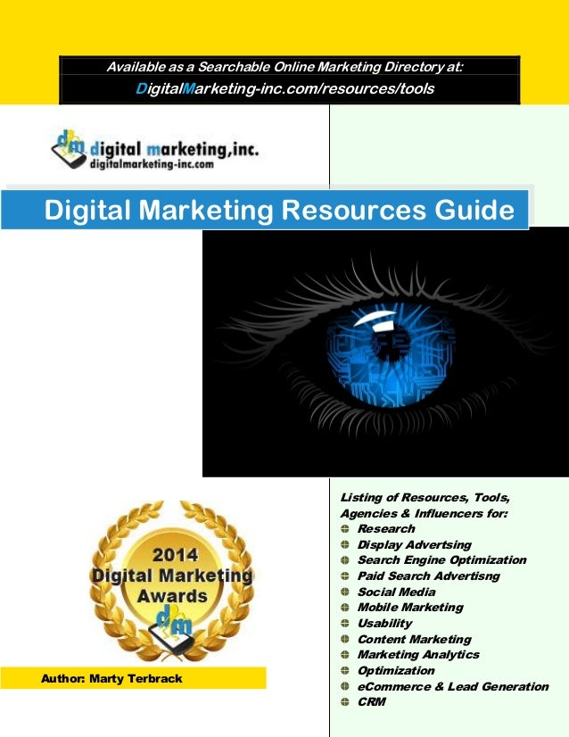 Digital Marketing Resources Guide Available as a Searchable Online Marketing Directory at: DigitalMarketing-inc.com/resour...
