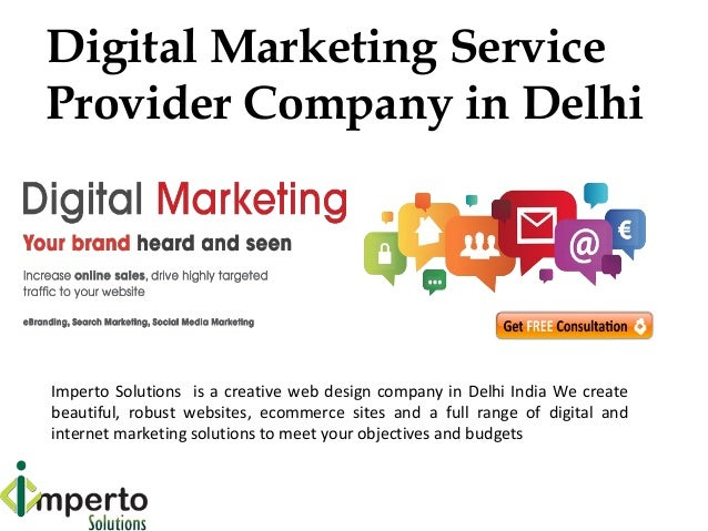 Digital Marketing Service Provider Company in Delhi Imperto Solutions is a creative web design company in Delhi India We c...