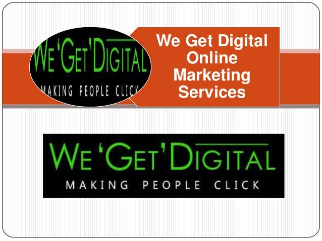 We Get Digital Online Marketing Services