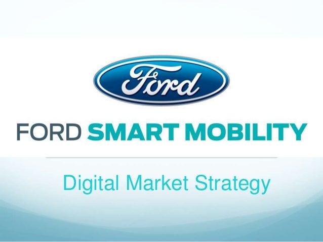 Ford Fiesta Dallas >> Ford Digital Marketing Strategy